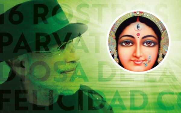 16 Rostros - Parvati: Diosa de la Felicidad Conyugal