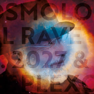 Cosmología del Rave - 04: 2027 & Mutación del Plexo Solar