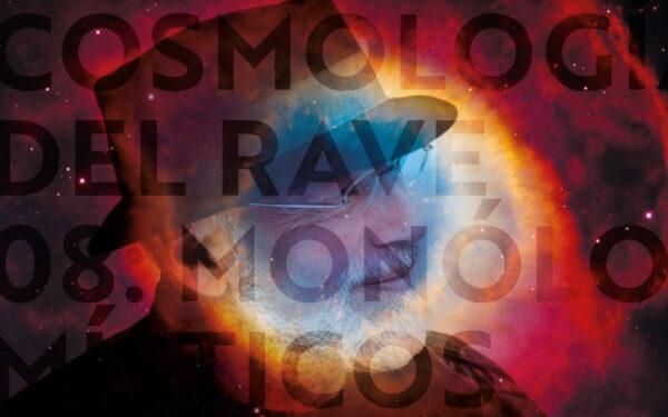 Cosmología del Rave 08: Monólogos Místicos