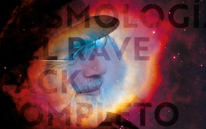 Cosmología del Rave Completa