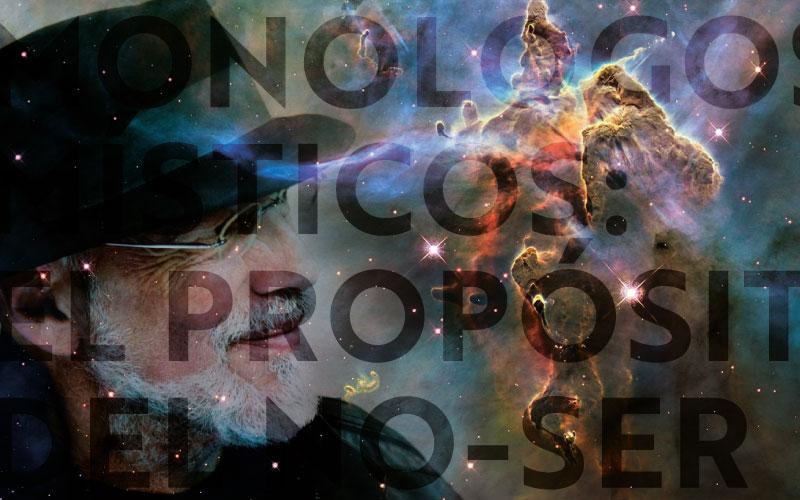 Monólogos Místicos: El Propósito del No-Ser (o la locura de ser normal)