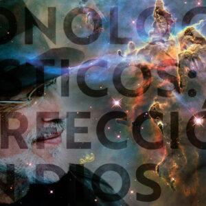 Monólogos Místicos: Perfección sin Dios
